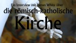 interview-roemisch-katholische-kirche-james-white